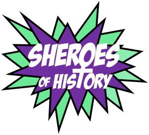Sheroes of History Blog
