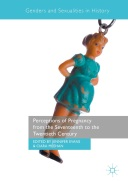 Perceptions of Pregnancy from the Seventeenth to the Twentieth Century (2017)